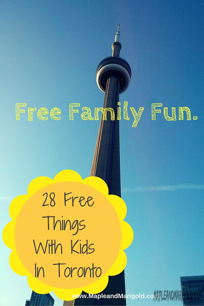28 Fun and Free Things to Do With Kids In Toronto| Staycation| Summer Activities| Free Kids Activities | MapleandMarigold.com