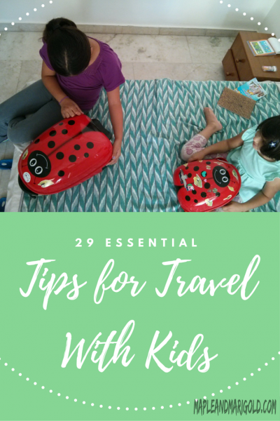 29 Essential Tips for travel with kids| Travel with Kids | Travelling with a baby | Travel Tips | MapleandMarigold.com