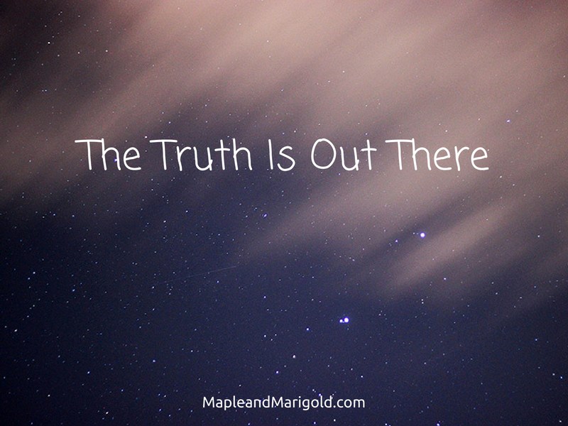 The Truth is out there. And it matters