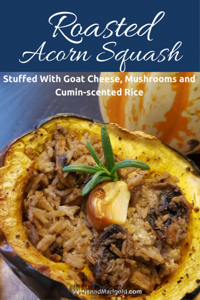 Roasted Acorn Squash Stuffed With Goat cheese, Mushrooms and Cumin-scented Rice | Vegetarian Side Dish | Vegetarian Sidedish | Thanksgiving | Fall | Maple and Marigold