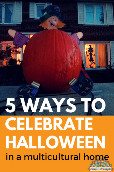 Why Halloween is part of my Indian festival season | New Canadian | How to celebrate Halloween in a Multicultural Home | Maple and Marigold