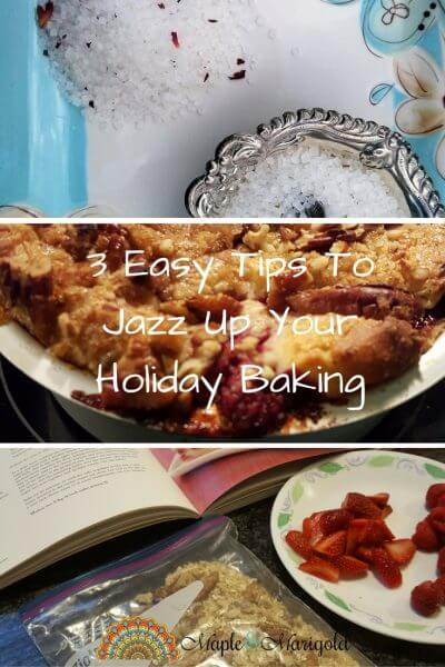 3 Holiday baking tips for stress free entertaining | 3 Holiday baking tips to impress your guests | Take your baking from Simple to Wow with these easy holiday baking tips | Maple and Marigold