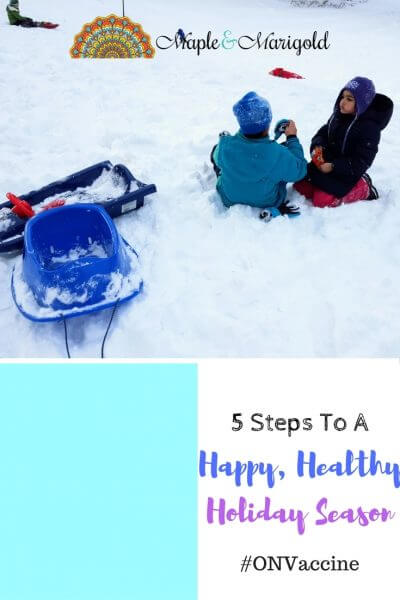 5 small steps to a happy, healthy holiday season | #ONVaccine | Maple and Marigold