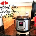 16 Practical Tips To Get You Loving Your Instant Pot