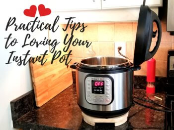 Practical Tips to Loving Your Instant | Beginners Guide to the Instant Pot | Maple and Marigold
