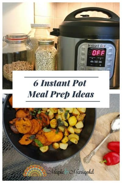 6 Instant Pot Meal Prep Ideas | Maple and Marigold