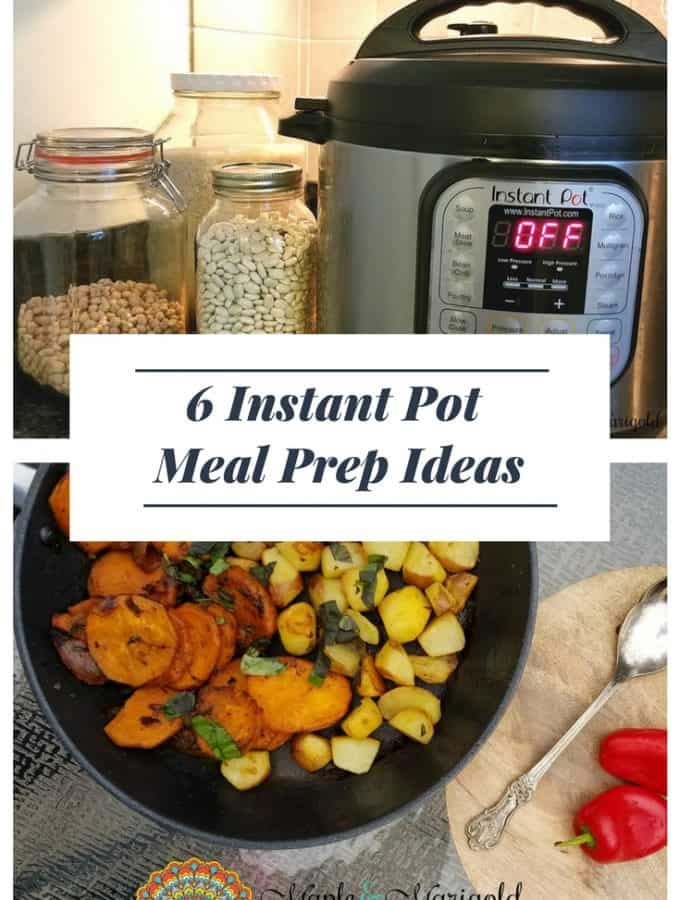 6 Ways Sunday Meal Prep Works | Instant Pot Meal Prep Ideas | Maple and Marigold