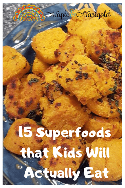 15 Superfoods that Kids Will Actually Eat | Superfoods | Top Foods of 2019 | Healthy Foods that your kids will actually eat | Maple and Marigold