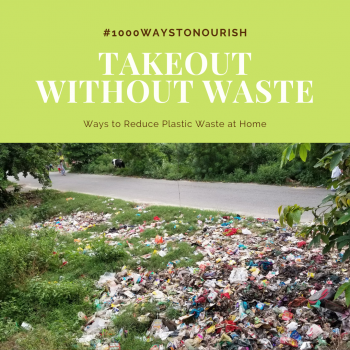 #3 of #1000WaystoNourish: Takeout without Waste