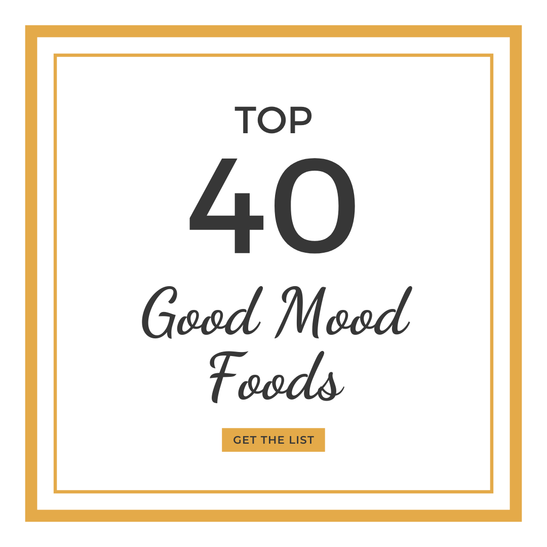 Top 40 Good Mood Foods | mapleandmarigold.com