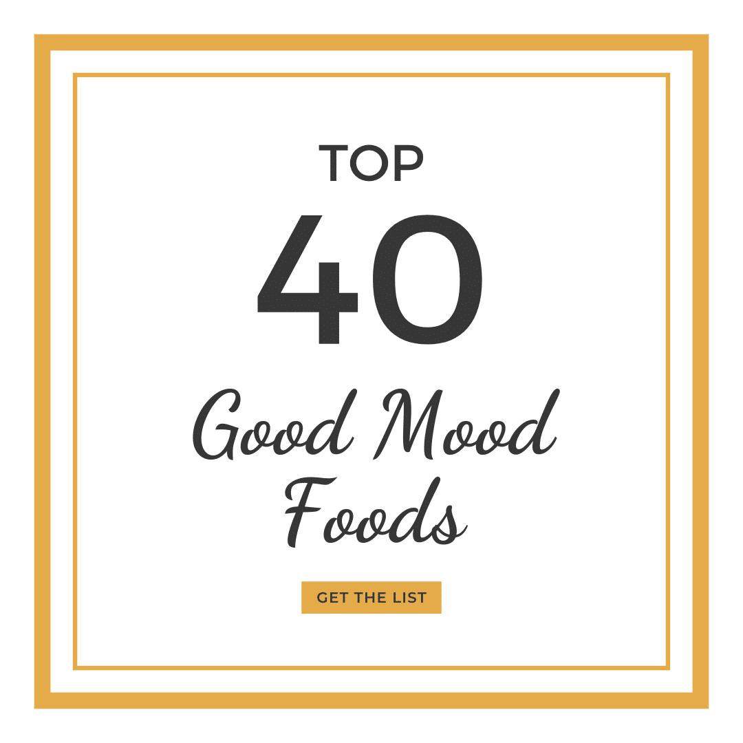Top 40 Good Mood Foods | mapleandmarigold.com